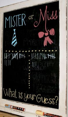 Mister or Miss Chalkboard Sign - gender reveal party decor. Love the idea of ties or bows for decor. Would be funny to make guests wear a tie or bow. For a baby shower Gender Reveal Box, Baby Gender Reveal Party, Gender Party, Black Balloon Gender Reveal, Baby Reveal Party Ideas, Gender Reveal Cakes, Gender Reveal Chalkboard, Baby Reveal Cakes, Pregnancy Gender Reveal