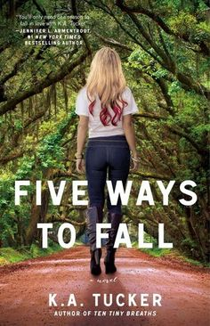 ❤❤❤ FIVE WAYS TO FALL (Ten Tiny Breaths #4) by K.A. Tucker: A Midnight Fairy Book Review ❤❤❤