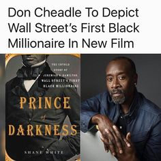 Read: Prince of Darkness: The Untold Story of Jeremiah G. Hamilton, Wall Street's First Black Millionaire, by Shane White ------------------------------- Why: @DonCheadle is bringing the life of another historical figure to the silver screen.  The 52-year-old actor has acquired the film and TV rights to Shane White's 2015 book Prince of Darkness, which chronicles the untold story of Wall Street's first black millionaire, Jeremiah G. Hamilton. After leaving Haiti in 1828, the black broker…