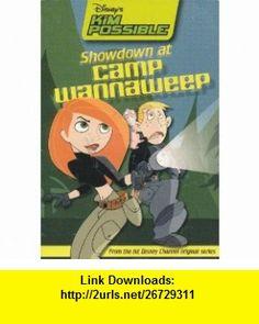 Showdown at Camp Wannaweep (Disneys Kim Possible, No. 3) (9780786846474) Kiki Thorpe , ISBN-10: 078684647X  , ISBN-13: 978-0786846474 ,  , tutorials , pdf , ebook , torrent , downloads , rapidshare , filesonic , hotfile , megaupload , fileserve