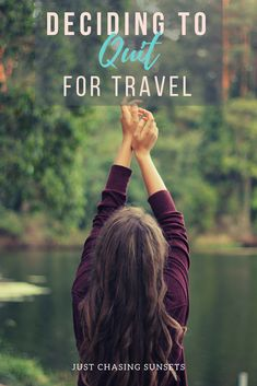 Deciding to quit my job to pursue my dream of traveling was not an easy one. But it was the best decision I've ever made! Here's how I made the decision to quit my job to pursue long term travel!