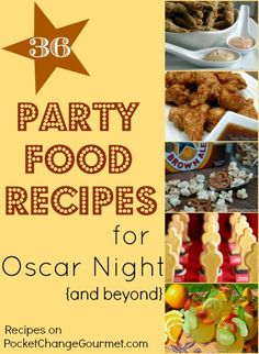 36 Party Food Recipes for Oscar Night {and beyond} :: Recipes on PocketChangeGourmet.,com