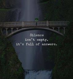 Positive Quotes : QUOTATION Image : Quotes Of the day Description Silence isnt empty. Sharing is Power Dont forget to share this quote ! Attitude Quotes, Mood Quotes, True Quotes, Best Quotes, Wisdom Quotes, Motivational Quotes, Inspirational Quotes, Positive Quotes, Positive Attitude