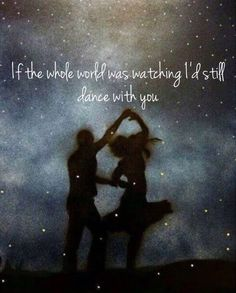 If the whole world was watching I'd still dance with you - Niall Horan - This Town - Song Lyrics - Love - Couple Dancing
