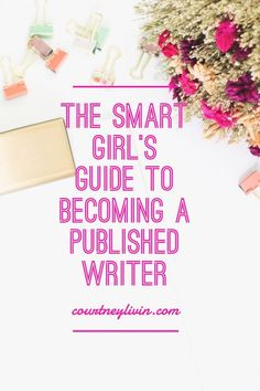PIN NOW READ LATER! Find out why you need to develop a blog, write for websites, write about what's trending, become a freelance writer, and build your platform to become a published writer. By Courtney Livingston