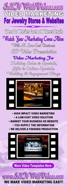 Watch Your Marketing Come To Life! Video Marketing for Jewelry stores or websites, products or services or holiday specials. Our low-cost Video Templates are designed to make an impact and can be customized with your business information and adapted to your marketing needs. For websites, emails, Facebook, YouTube, Twitter or Pinterest. We make video Marketing easy! You supply the information, we do all the work and we deliver a finished Video Production. Only At: www.SellItWithVideos.com