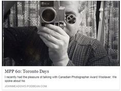 """A podcast interview with John Meadows about my Toronto series–on """"My Photography Podcast"""" (MPP). 1980s, Toronto, Interview, Photography, Anos 80, Fotografie, Photography Business, Photo Shoot, Fotografia"""