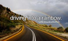 I always see a rainbow when I'm having a terrible day, it always make me smile.