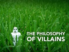 Depending on the fictional work, villains have different philosophies on the relationship between good and evil. Some villains are aware of the fact that heroes