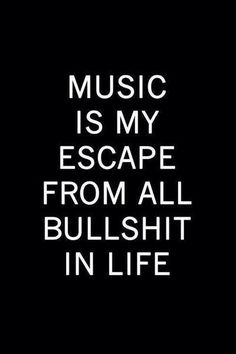 music is my escape from all bullshit in life Quotes Deep Feelings, Mood Quotes, True Quotes, Motivational Quotes, Funny Quotes, Quotes Quotes, Feeling Hurt Quotes, Sassy Quotes, Quotes Images