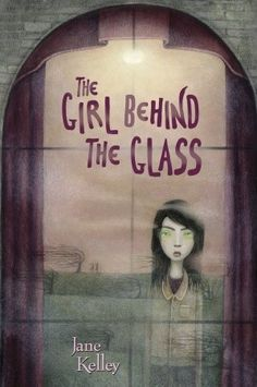 The Girl Behind the Glass - by Jane Kelley (Paperback) Scary Stories, Ghost Stories, Creepy Old Houses, Books For Tweens, Tween Books, Behind The Glass, Book Spine, Family Presents, Summer Reading Lists