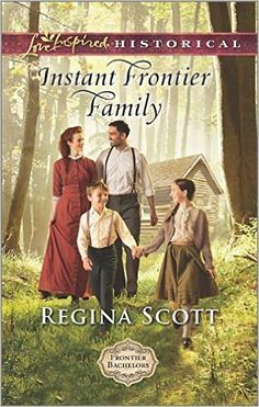 Instant Frontier Family (Frontier Bachelors) by Regina Scott releases January 2016