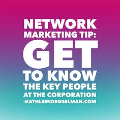 Network Marketing Tip: Get to know the key people at the corporation. Network Marketing Tip: Share what duplicates not what works. #networkmarketingtips, #mlm, #topearner #kathleendeggelman, #networkmarketingleader, #businessquotes, #entrepreneur