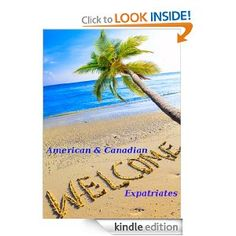 American and Canadian Expatriate Writings on Mexico, an Anthology of writings on Kindle from members of Mexico-My Space. It's a good read for people interested in moving to Mexico.  Sponsored by: www.mexicomyspace.ning.com