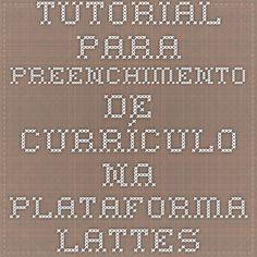 Tutorial para preenchimento de currículo na Plataforma Lattes