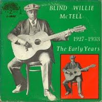 Blind Willie McTell: The Early Years (1927-1933) Yazoo L-1005 (1968)  14 early recordings of blind Georgia bluesman Willie McTell.