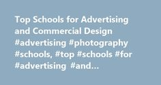 Top Schools for Advertising and Commercial Design #advertising #photography #schools, #top #schools #for #advertising #and #commercial #design http://new-zealand.remmont.com/top-schools-for-advertising-and-commercial-design-advertising-photography-schools-top-schools-for-advertising-and-commercial-design/  # Top Schools for Advertising and Commercial Design Find out which top schools offer degree programs in advertising and commercial design. Compare the program options and rankings of four…
