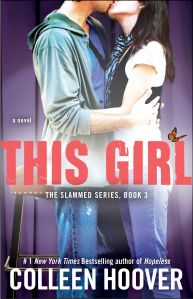 """This Girl (Slammed, #3)-I cannot wait until April 30 :) book 3 of """"slammed"""" comes out..the first 2 books were amazing!!!!"""