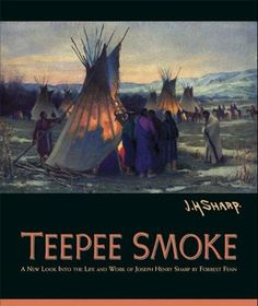 Custer Battlefield Trading Post :: Books :: Native American Books :: Teepee Smoke - A New Look Into the Life and Work of Joseph Henry Sharp [Hardcover] Way Of Life, The Life, Pueblo Indians, Trail Of Tears, Life Paint, Western Art, Western Style, Historical Sites, Historical Images