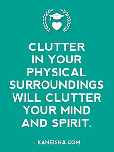 physical clutter is my friend.mental clutter is my enemy.yin meet yang because it all has to balance out. Great Quotes, Quotes To Live By, Me Quotes, Motivational Quotes, Inspirational Quotes, Wisdom Quotes, The Words, Organization Quotes, Stress