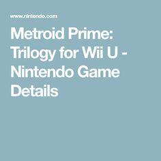 Metroid Prime: Trilogy for Wii U - Nintendo Game Details