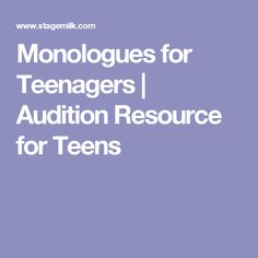 A collection of monologues for teenagers. Included are male, female and gender neutral monologues for teens. These are great audition monologues.