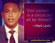 ". ""Don Lemon is a circus act all by himself"" --Mark Levin  #MAGAX3 #CNN #Saturday"