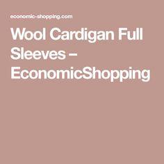 Wool Cardigan Full Sleeves – EconomicShopping Full Sleeves, Wool Cardigan, Cotton