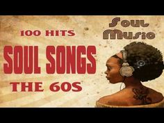 (2) ✨ The 100 Greatest Soul Songs Of The 60's ✨ Unforgettable Classic Soul Music Full Playlist ✨ - YouTube