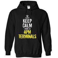 Last chance - I Cant keep calm, i work at APM Terminals T Shirt, Hoodie, Sweatshirt