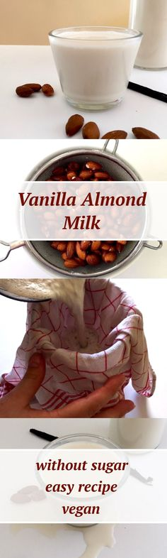 Make your own creamy and delicious vanilla almond milk! This recipe is super easy, healthy, because there is no sugar added and vegan.