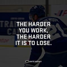 The harder you work, the harder it is to lose. #quote #motivational #hockey…