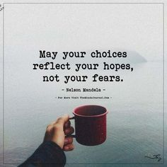 May your choices reflect your hopes... - https://themindsjournal.com/may-your-choices-reflect-your-hopes/