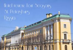 Hotel Review: Four Seasons Lion Palace in St. Petersburg, Russia