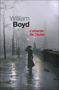 L'Attente de l'aube, par William Boyd