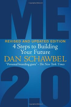 Me 2.0, Revised and Updated Edition: 4 Steps to Building Your Future by Dan Schawbel,http://www.amazon.com/dp/1607147122/ref=cm_sw_r_pi_dp_C-JJsb0GPHABHN27