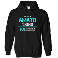 Its an AMATO Thing, You Wouldnt Understand! - #mens tee #grey hoodie. GUARANTEE => https://www.sunfrog.com/Names/Its-an-AMATO-Thing-You-Wouldnt-Understand-yeyqpihbsb-Black-23356321-Hoodie.html?68278