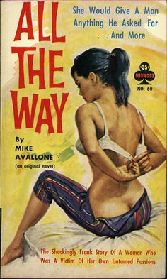 """""""All The Way""""   Vintage Pulp Fiction Paperback Book Cover Art   Sugary.Sweet   #PulpArt #Pulp #Paperback #Vintage"""