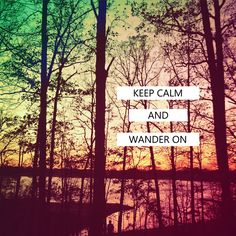 Keep Calm and Wander On Art Print - pretty sunset & trees