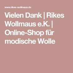 Vielen Dank | Rikes Wollmaus e.K. | Online-Shop für modische Wolle