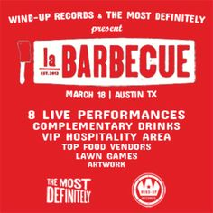 Wind-Up Records & The Most Definitely present The Yard at La Barbecue | Wednesday & Thursday, March 18-19, 2015 | Times TBA | La Barbecue: 902 E. Cesar Chavez, Austin, TX | Free all-ages show; live music, free drinks, barbecue | Free with RSVP: http://www.itstheyard.com/rsvp/