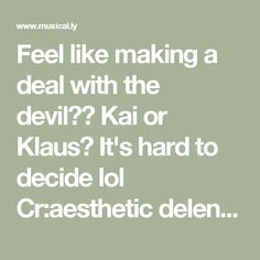 Feel like making a deal with the devil?😈 Kai or Klaus? It's hard to decide lol Cr:aesthetic delena #kai #klaus #tvd