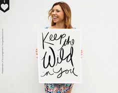 Dorm Poster, Typography Print, Keep the Wild, Fun Quote, Hand Lettered Script, Black & White, Wall Art,