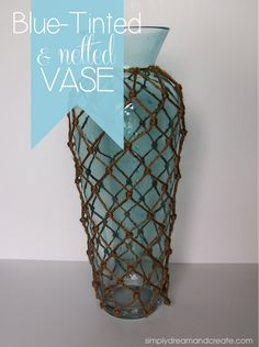 Simply Dream & Create: Blue-Tinted & Netted Vase