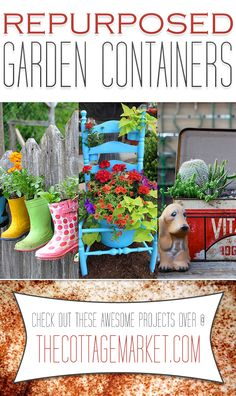 Repurposed Garden Containers Tons of Great ideas for your plants - The Cottage Market #RepurposedGardenContainers, #Repurposed, #UpcycledGardenContainers