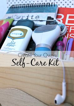 How to create an easy self care kit