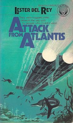 Attack From Atlantis. Lester Del Rey wrote a number of entertaining juvenile sci fi novels. Fantasy Book Covers, Book Cover Art, Fantasy Books, Sci Fi Fantasy, Science Fiction Art, Pulp Fiction, Classic Sci Fi Books, Sci Fi Novels, Cool Books