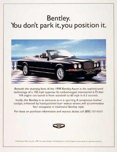 You don't park it, you position it. Bentley Auto, Bentley Motors, Retro Cars, Vintage Cars, Antique Cars, Jaguar, Bentley Design, Bentley Mulsanne, Mini Cooper