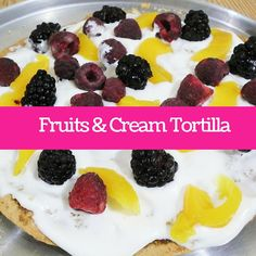 For an exceptional twist on fruit desserts, try this fruits & cream tortilla recipe. A new and unique to indulge your sweet tooth.