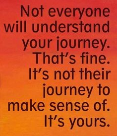 Remember that it is perfectly okay if people don't always understand your Eating Disorder Recovery process!